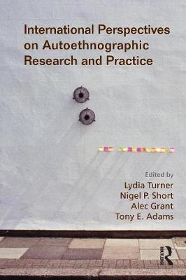 International Perspectives on Autoethnographic Research and Practice (Paperback)