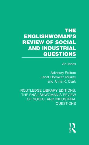 The Englishwoman's Review of Social and Industrial Questions: An Index - Routledge Library Editions: The Englishwoman's Review of Social and Industrial Questions 41 (Hardback)