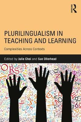 Plurilingualism in Teaching and Learning: Complexities Across Contexts (Paperback)