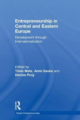 Entrepreneurship in Central and Eastern Europe: Development through Internationalization - Global Entrepreneurship (Hardback)