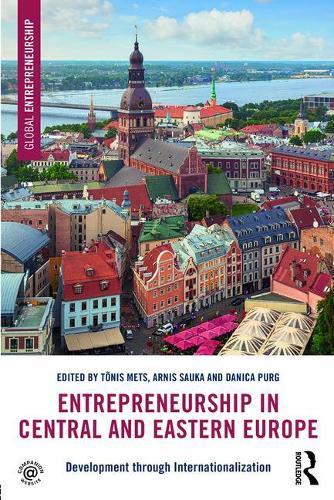 Entrepreneurship in Central and Eastern Europe: Development through Internationalization - Global Entrepreneurship (Paperback)