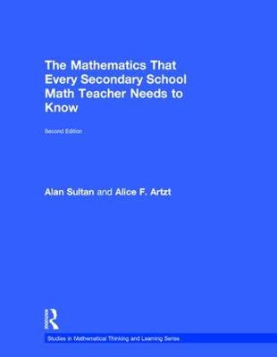 The Mathematics That Every Secondary School Math Teacher Needs to Know - Studies in Mathematical Thinking and Learning Series (Hardback)