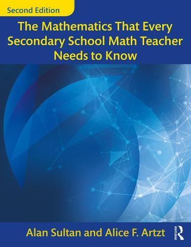 The Mathematics That Every Secondary School Math Teacher Needs to Know - Studies in Mathematical Thinking and Learning Series (Paperback)