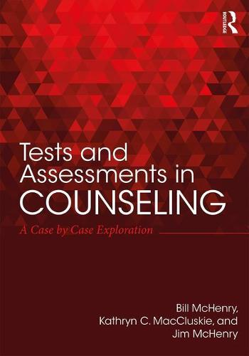 Tests and Assessments in Counseling: A Case by Case Exploration (Paperback)
