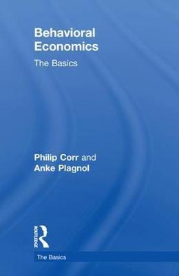 Behavioral Economics: The Basics - The Basics (Hardback)
