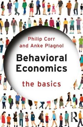 Behavioral Economics: The Basics - The Basics (Paperback)