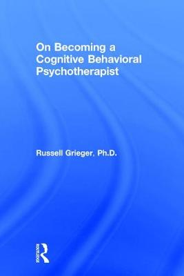 On Becoming a Cognitive Behavioral Psychotherapist (Hardback)