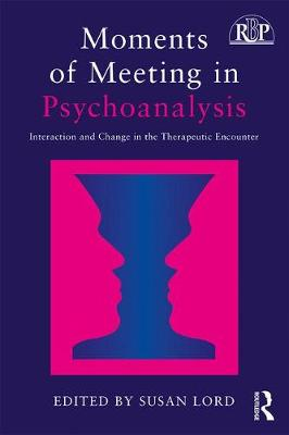 Moments of Meeting in Psychoanalysis: Interaction and Change in the Therapeutic Encounter - Relational Perspectives Book Series (Paperback)