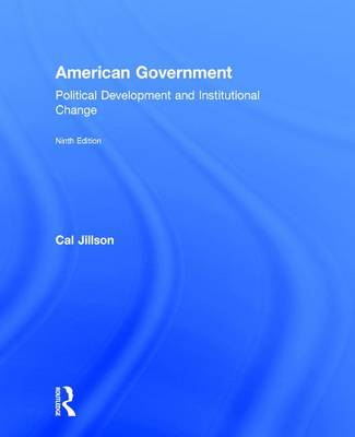 American Government: Political Development and Institutional Change (Hardback)