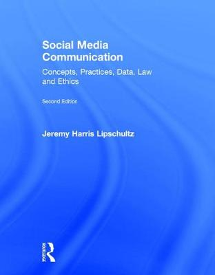 Social Media Communication: Concepts, Practices, Data, Law and Ethics (Hardback)