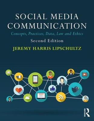 Social Media Communication: Concepts, Practices, Data, Law and Ethics (Paperback)