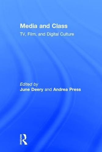 Media and Class: TV, Film, and Digital Culture (Hardback)