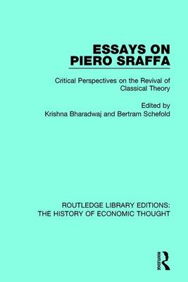 Essays on Piero Sraffa: Critical Perspectives on the Revival of Classical Theory - Routledge Library Editions: The History of Economic Thought (Hardback)