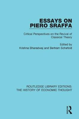 Essays on Piero Sraffa: Critical Perspectives on the Revival of Classical Theory - Routledge Library Editions: The History of Economic Thought (Paperback)
