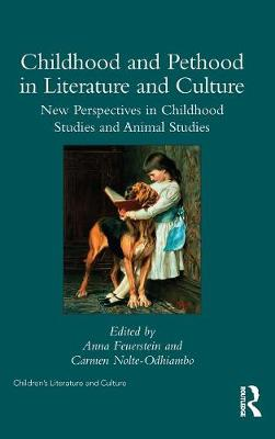 Childhood and Pethood in Literature and Culture: New Perspectives in Childhood Studies and Animal Studies - Children's Literature and Culture (Hardback)
