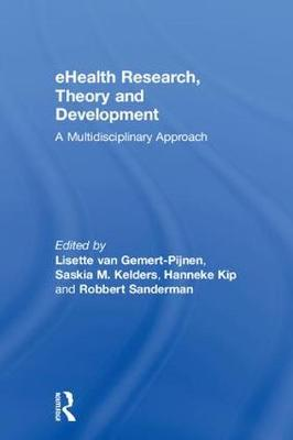 eHealth Research, Theory and Development: A Multi-Disciplinary Approach (Hardback)