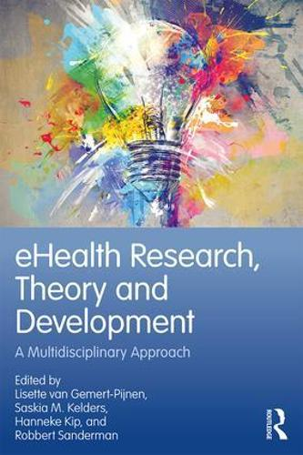 eHealth Research, Theory and Development: A Multi-Disciplinary Approach (Paperback)