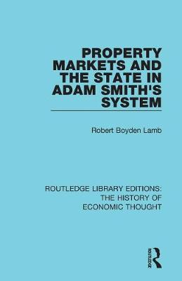 Property Markets and the State in Adam Smith's System - Routledge Library Editions: The History of Economic Thought (Paperback)