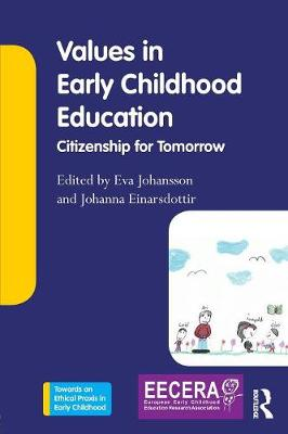Values in Early Childhood Education: Citizenship for Tomorrow - Towards an Ethical Praxis in Early Childhood (Paperback)