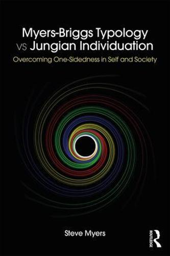 Myers-Briggs Typology vs. Jungian Individuation: Overcoming One-Sidedness in Self and Society (Paperback)