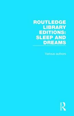 Routledge Library Editions: Sleep and Dreams: 9 Volume Set - Routledge Library Editions: Sleep and Dreams (Hardback)