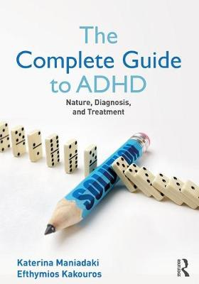 The Complete Guide to ADHD: Nature, Diagnosis, and Treatment (Paperback)