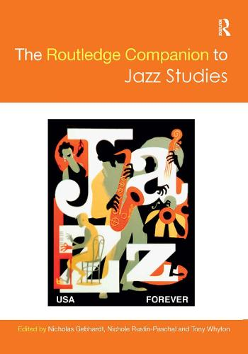 The Routledge Companion to Jazz Studies - Routledge Music Companions (Hardback)