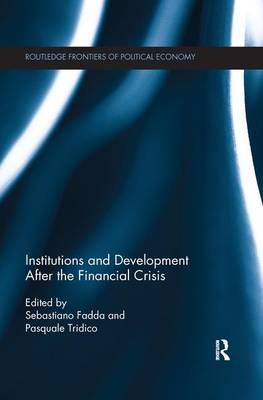 Institutions and Development After the Financial Crisis - Routledge Frontiers of Political Economy (Paperback)