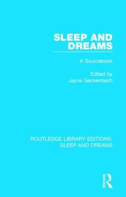 Sleep and Dreams: A Sourcebook - Routledge Library Editions: Sleep and Dreams (Hardback)