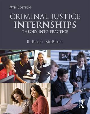 Criminal Justice Internships: Theory Into Practice (Paperback)