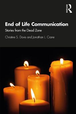 End of Life Communication: Stories from the Dead Zone (Hardback)