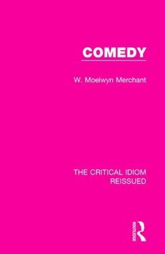 Comedy - The Critical Idiom Reissued 20 (Hardback)
