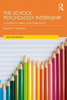 The School Psychology Internship: A Guide for Interns and Supervisors (Paperback)