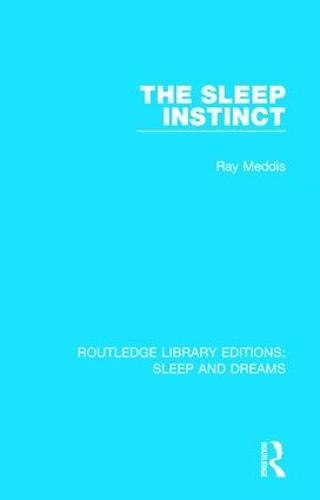 The Sleep Instinct - Routledge Library Editions: Sleep and Dreams (Hardback)