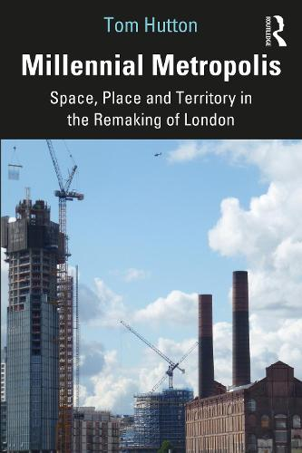 Millennial Metropolis: Capital, Culture and Space in the Remaking of London (Paperback)