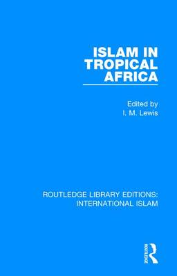 Islam in Tropical Africa - Routledge Library Editions: International Islam 4 (Hardback)