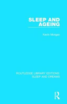 Sleep and Ageing - Routledge Library Editions: Sleep and Dreams (Hardback)