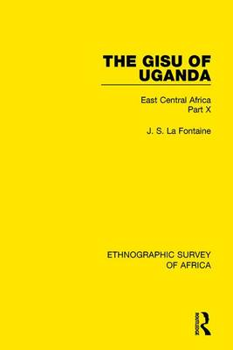 The Gisu of Uganda: East Central Africa Part X (Hardback)