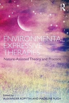 Environmental Expressive Therapies: Nature-Assisted Theory and Practice (Paperback)