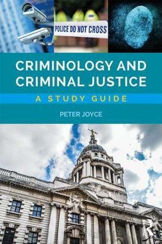 Criminology and Criminal Justice: A Study Guide (Paperback)