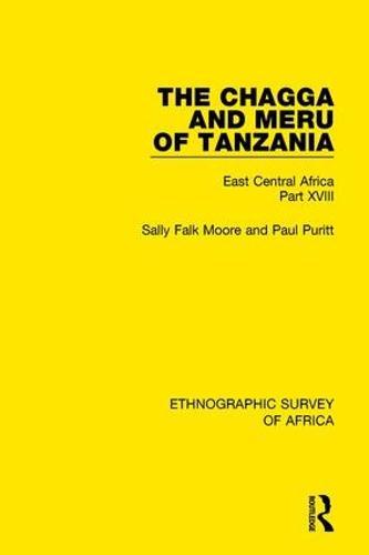 The Chagga and Meru of Tanzania: East Central Africa Part XVIII (Hardback)