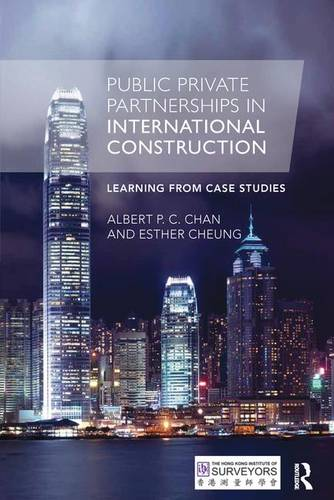 Public Private Partnerships in International Construction: Learning from case studies (Paperback)