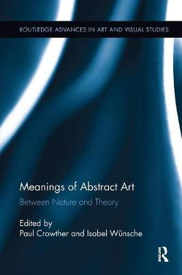 Meanings of Abstract Art: Between Nature and Theory (Paperback)