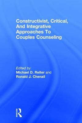 Constructivist, Critical, And Integrative Approaches To Couples Counseling (Hardback)