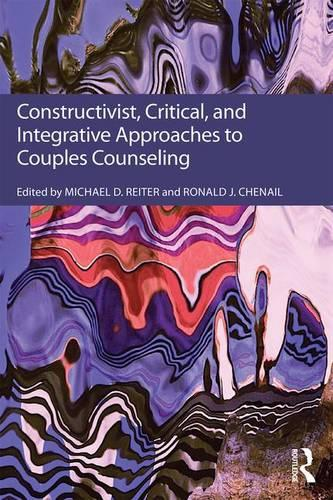 Constructivist, Critical, And Integrative Approaches To Couples Counseling (Paperback)