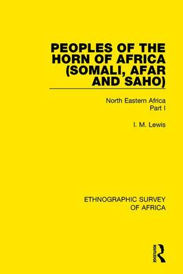 Peoples of the Horn of Africa (Somali, Afar and Saho): North Eastern Africa Part I (Hardback)