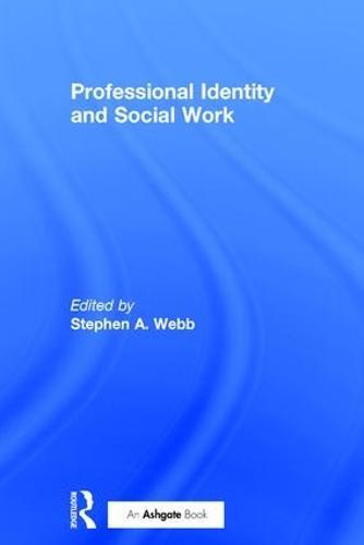 Professional Identity and Social Work (Hardback)