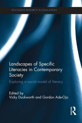 Landscapes of Specific Literacies in Contemporary Society: Exploring a social model of literacy (Paperback)