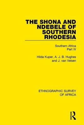 The Shona and Ndebele of Southern Rhodesia: Southern Africa Part IV (Hardback)