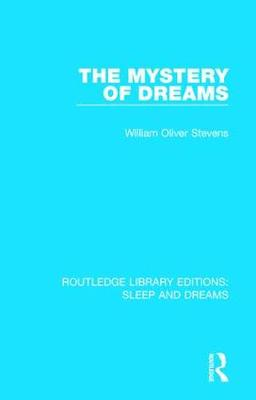 The Mystery of Dreams - Routledge Library Editions: Sleep and Dreams (Hardback)